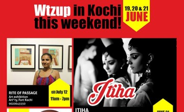 Wtzup in Kochi this weekend : June 19 2015 to June 21 2015
