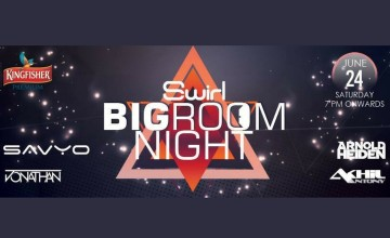 Swirl BigRoom Night - FT Savyo, Jonathan, Arnold, Akhil