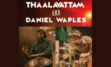 Thaalavattam and Daniel Waples Live Percussion