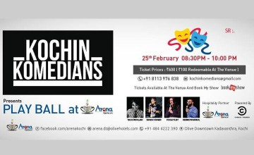 Kochin Komedians presents, Play Ball at Arena
