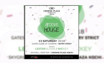 Groove House at Sky Grill, Crowne Plaza, Kochi.