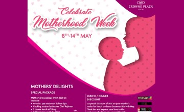 Celebrate Motherhood Week - Offers by Crowne Plaza