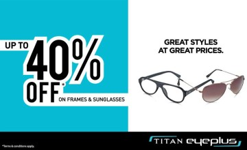 Titan Eyeplus 40% off on Frames and Sunglasses
