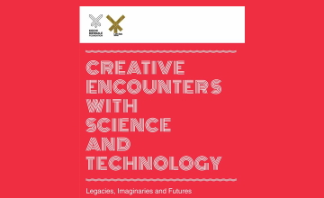 Creative Encounters with Science and Technology - Symposium
