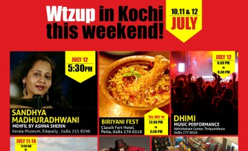 Wtzup Kochi this weekend July 10  to July 13 2015