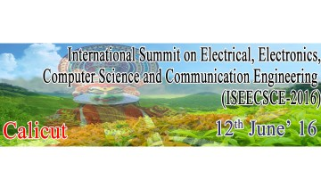 International Summit on Electrical, Electronics, Computer Science and Communication Engineering (ISEECSCE-2016)