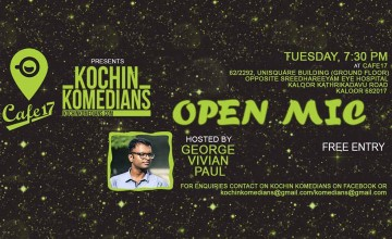 Cafe17 presents Kochin Komedians Open Mic