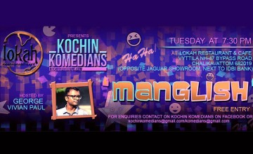 Lokah Restaurant & Café presents Kochin Komedians 'Manglish'